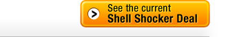 See the current Shell Shocker Deal >>