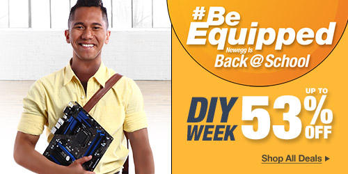 Be Equipped, Newegg Is Back at School - DIY Week