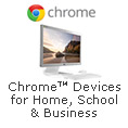 Chrome™ Devices for Home, School & Business