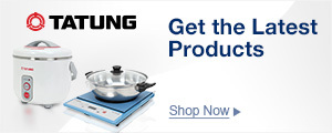 Get the Latest Products from TATUNG