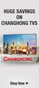 Huge Savings on Changhong TVs