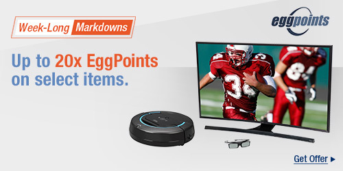 Week-Long Markdowns - Up to 20x EggPoints
