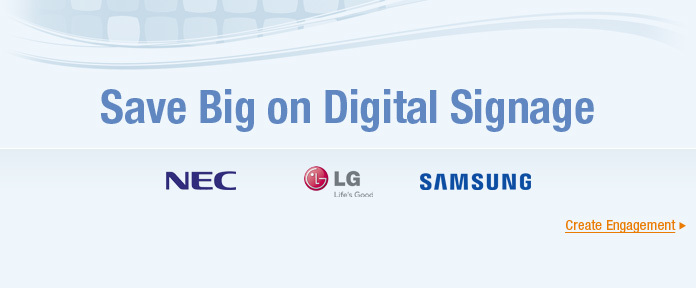 Save Big on Digital Signage