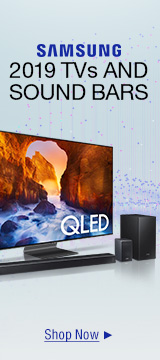 SAMSUNG 2019 TVs AND SOUND BARS