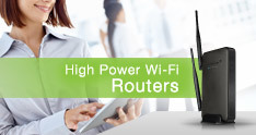High Power Wi-Fi Routers