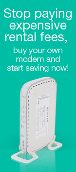 Stop paying expensive rental fees, buy your own modem and start saving now!