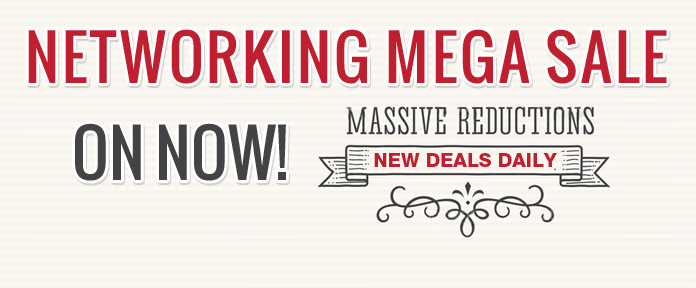 NETWORKING MEGA SALE