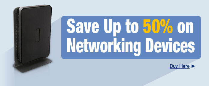 Save up to 50% on Networking Devices