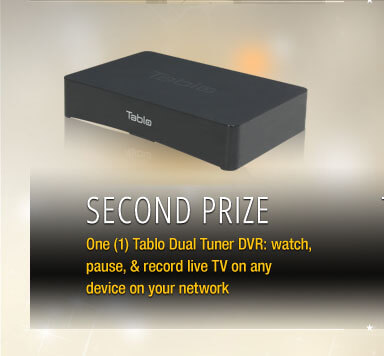Secound Prize One (1) Tablo Dual Tuner DVR: watch, pause, & record live TV on any device on your network