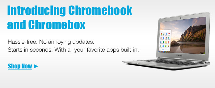Introducing Chromebook and Chromebox