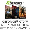 GEFORCE GTX 650 & 750-SERIES