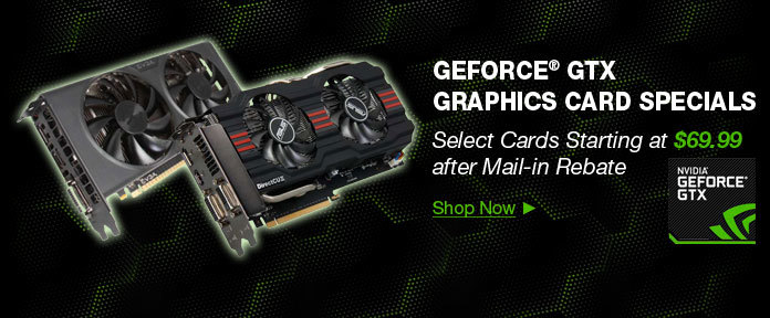 GEFORCE GTX GRAPHICS CARD SPECIALS