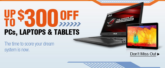 UP TO $300 OFF PCs, LAPTOPS & TABLETS
