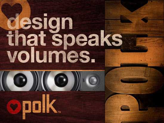 design that speaks volumes.polk