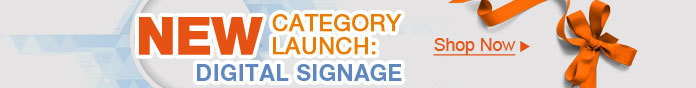 CATEGORY LAUNCH: DIGITAL SIGNAGE