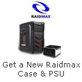 Get a New Raidmax Case&PSU