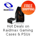 Hot Deals + Free shipping on select Raidmax Gaming Cases & PSUs