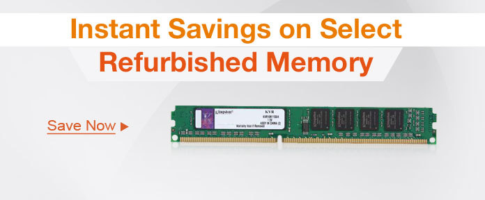 Instant Savings On Select Refurbished Memory