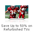 Save up to 50% on Refurbished TVs
