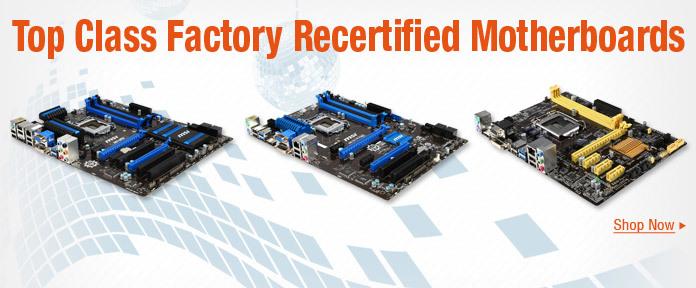 Top Class Factory Recertified Motherboards
