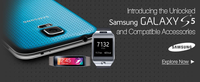 Introducing the Unlocked Samsung Galaxy S®5 and Compatible Accessories