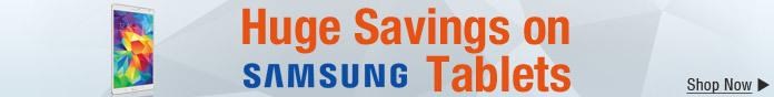 Huge Savings on Samsung Tablets