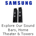 Explore Our Sound Bars, Home Theater & Towers