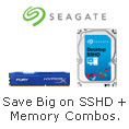 Save Big on SSHD+Memory Combos