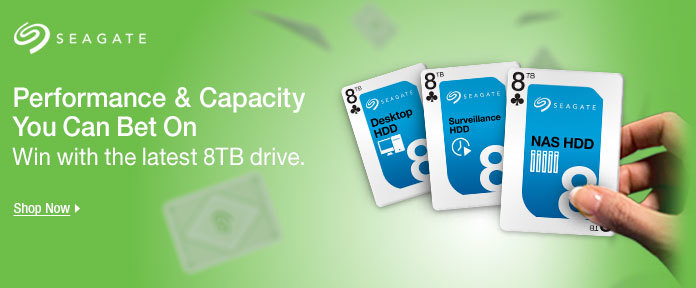 SEAGATE: Performance & Capacity You Can Bet On With the latest 8TB drive