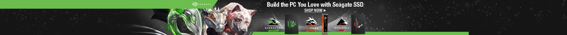 Build the PC You Love with Seagate SSD