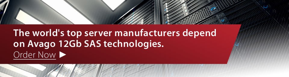 The world's top server manufacturers depend on Avago 12Gb SAS technologies