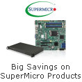 Big Savings on SuperMicro Products