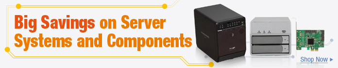 Big Savings on Sever Systems and Components