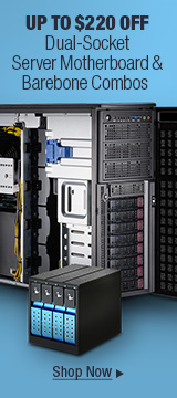 Up to $220 off Dual-Socket Server Motherboard & Barebone Combos