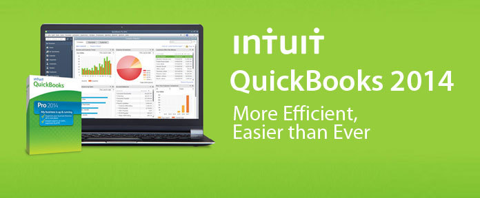 Quickbooks 2014. More Efficient, Easier than Ever