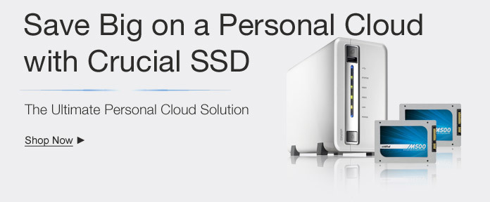 Save Big on a Personal Cloud with Crucial SSD