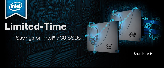 Limited-Time savings on Intel 730 SSDs