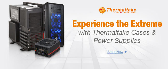 Experience the Extreme with Thermaltake