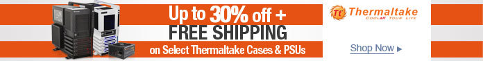30% off Thermaltake Cases & PSUs