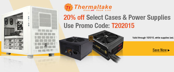 20% off Select Cases & Power Supplies