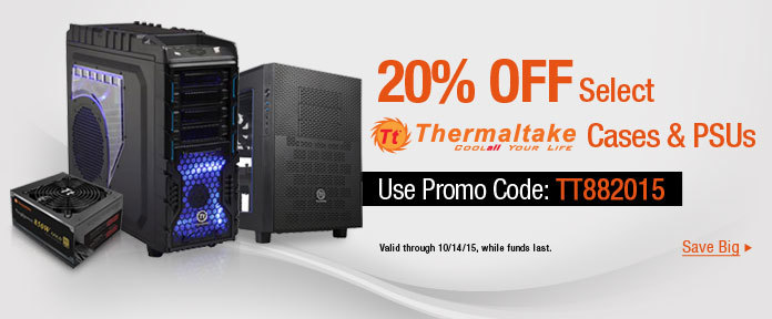 20% OFF Select Thermaltake Cases&PSUs