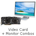 Video Card + Monitor Combos