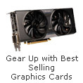 Gear Up with Best Selling Graphics Cards