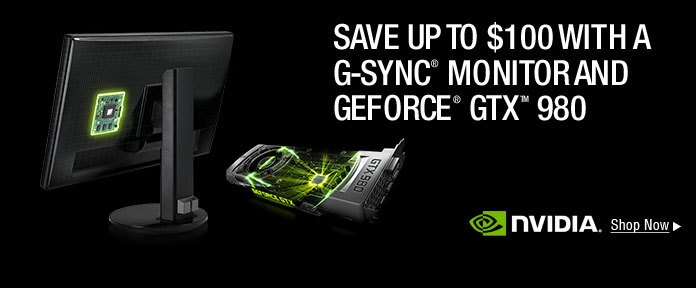 Save up to $100 with a G-SYNC monitor and GEFORCE GTX 980
