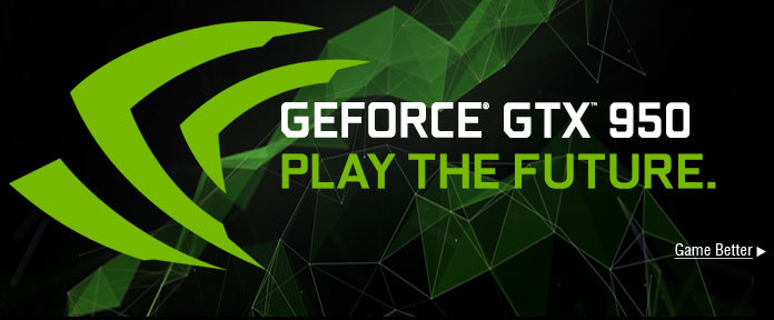 GEFORCE® GTX™ 950