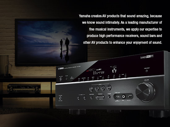 Yamaha creates AV products that sound amazing, because we know sound intimately