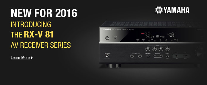 NEW FOR 2016: INTRODUCING THE RX-V 81 AV RECEIVER SERIES